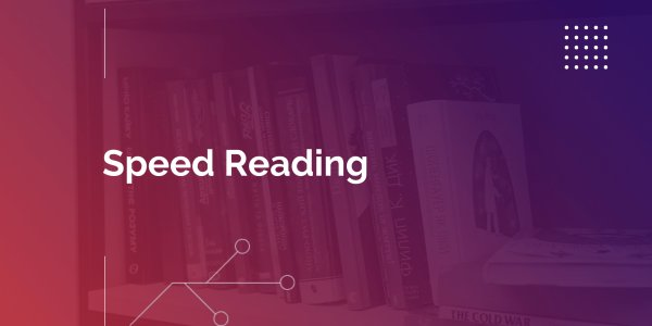 Speed Reading: Challenges and Software Solutions