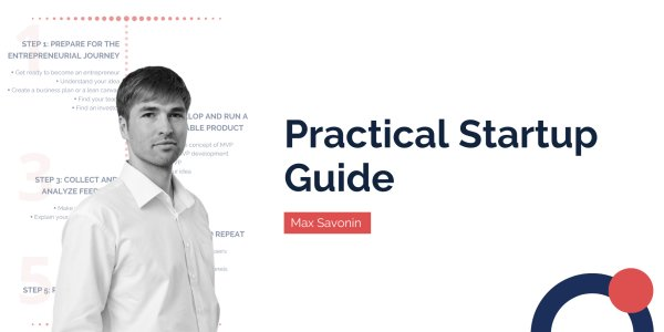 Practical Startup Guide: From Idea, Through MVP, and to Production