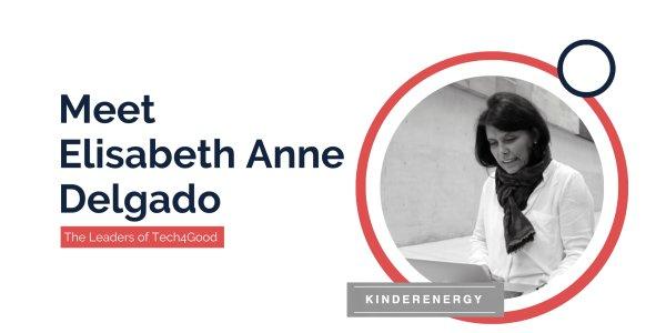 The Leaders of Tech4Good: Meet Elisabeth Anne Delgado