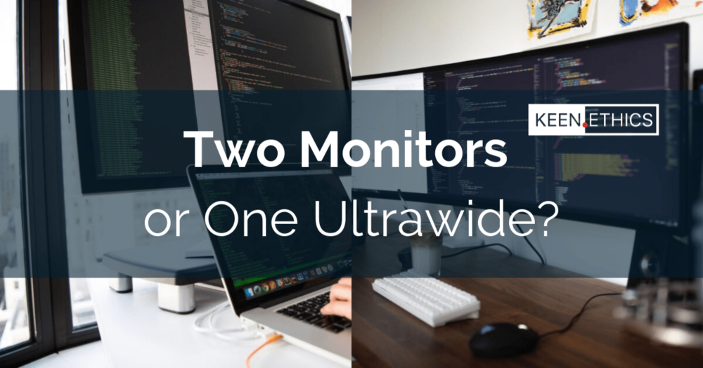 Two monitors or one ultrawide picture