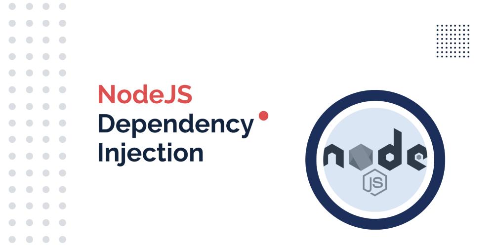 NodeJS Dependency Injection