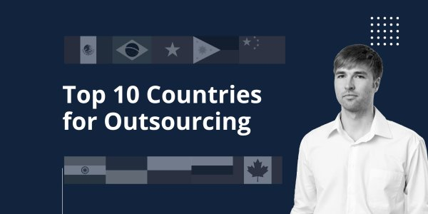 10 Best Countries for Hiring Dedicated Development Team