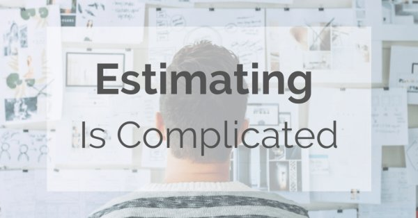 Why Estimating Software Development Is Complicated?