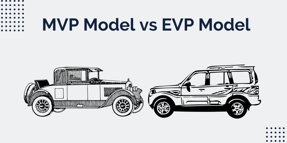 MVP vs EVP (car example)