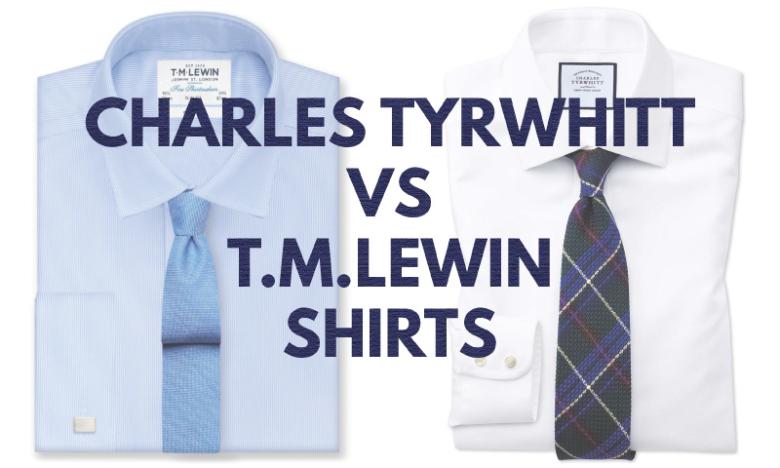 f168d3d2f Charles Tyrwhitt vs T.M.Lewin Shirts | Mr.Alife