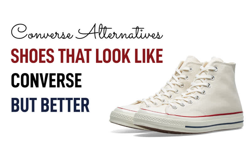 Converse Alternatives: Shoes That Look Like Converse But Better