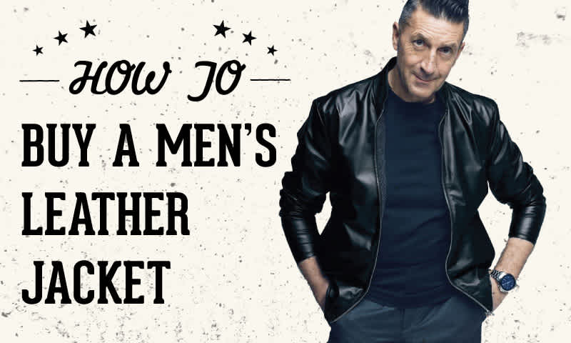 How to Buy a Leather Jacket for Men in 2019