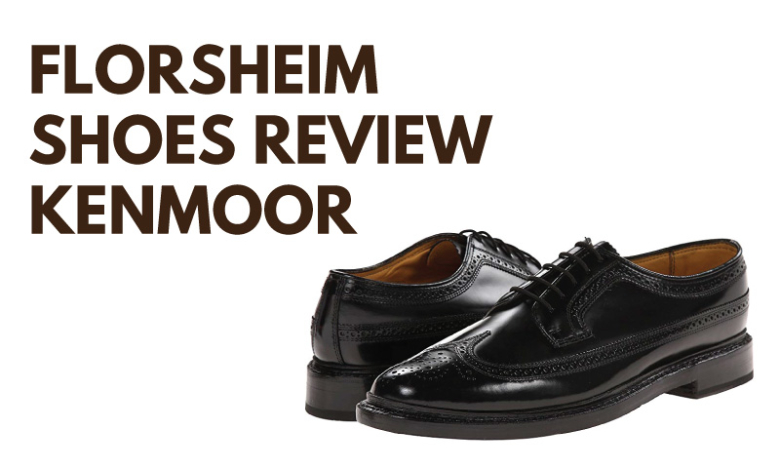 Florsheim Shoes Review: Kenmoor