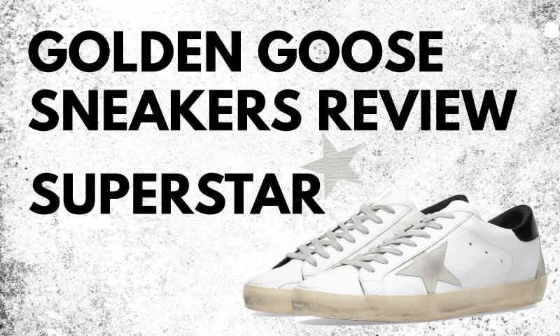 Golden Goose Sneakers Review: Superstar