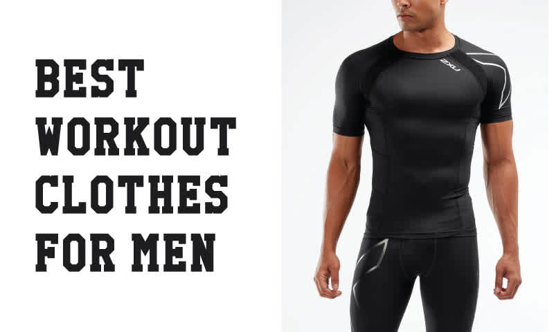 Best Workout Clothes for Men in 2019