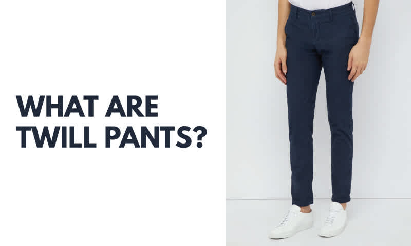 What Are Twill Pants?
