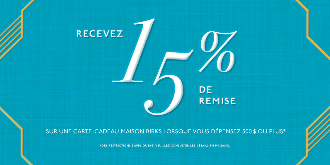 [French] [Image] [offer] GET 15% BACK ON A MAISON BIRKS GIFT CARD