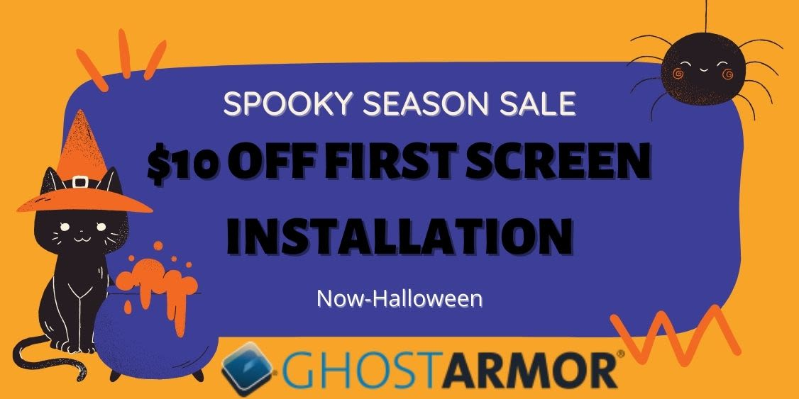 [Image] [offer] Halloween Sale - $10 OFF First Screen Installation