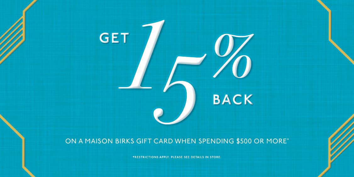 [Image] [offer] GET 15% BACK ON A MAISON BIRKS GIFT CARD
