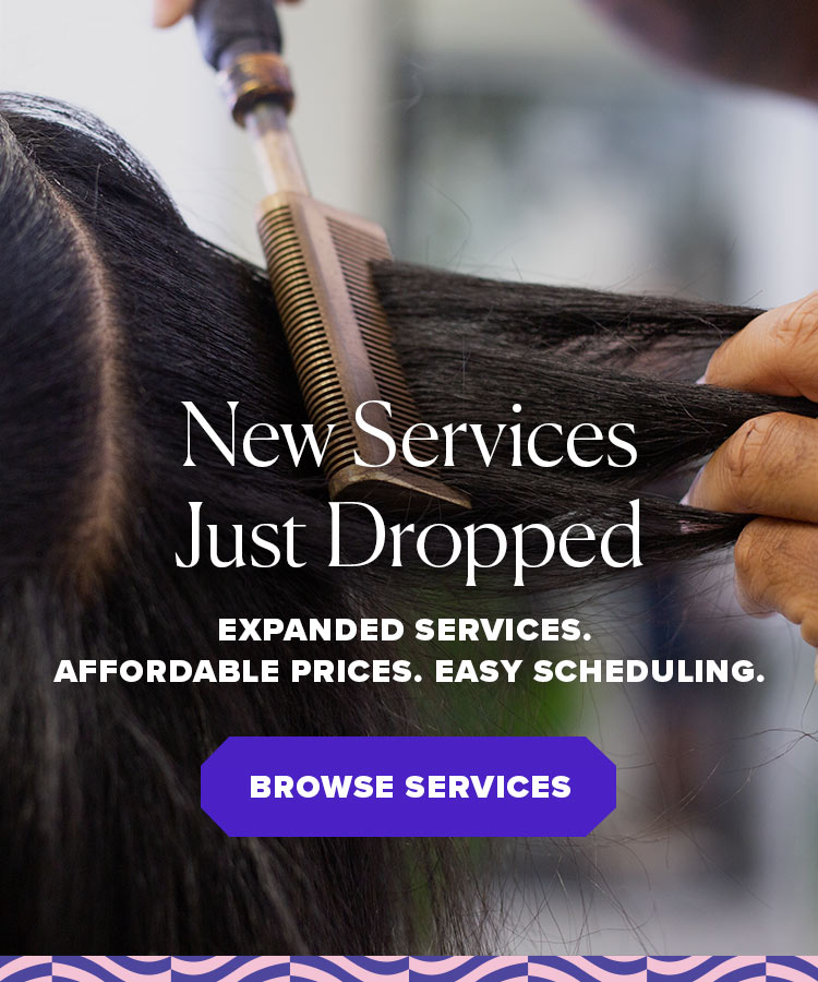 New Services Just Dropped. Expanded services. Affordable prices. Easy scheduling.