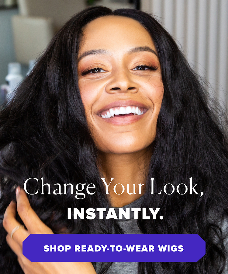 Change your look, instantly. Shop ready-to-wear wigs.