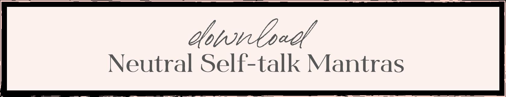 download neutral self talk mantras