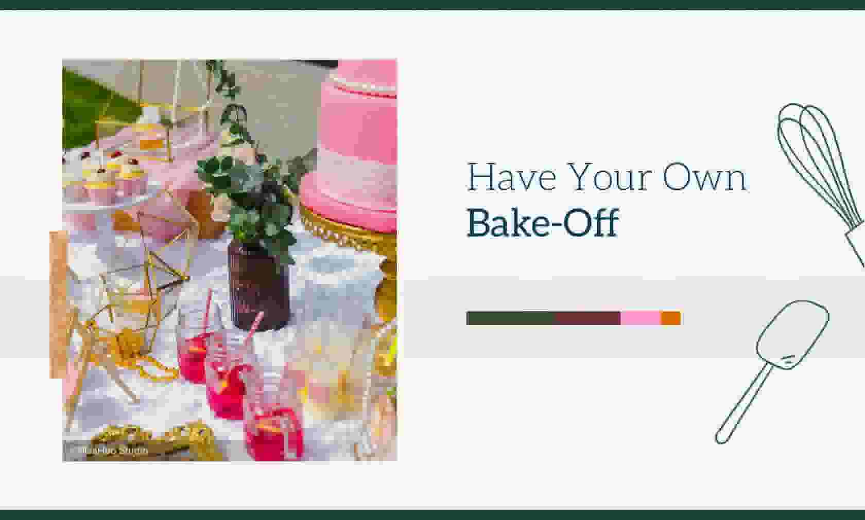 Have Your Own Bake-Off