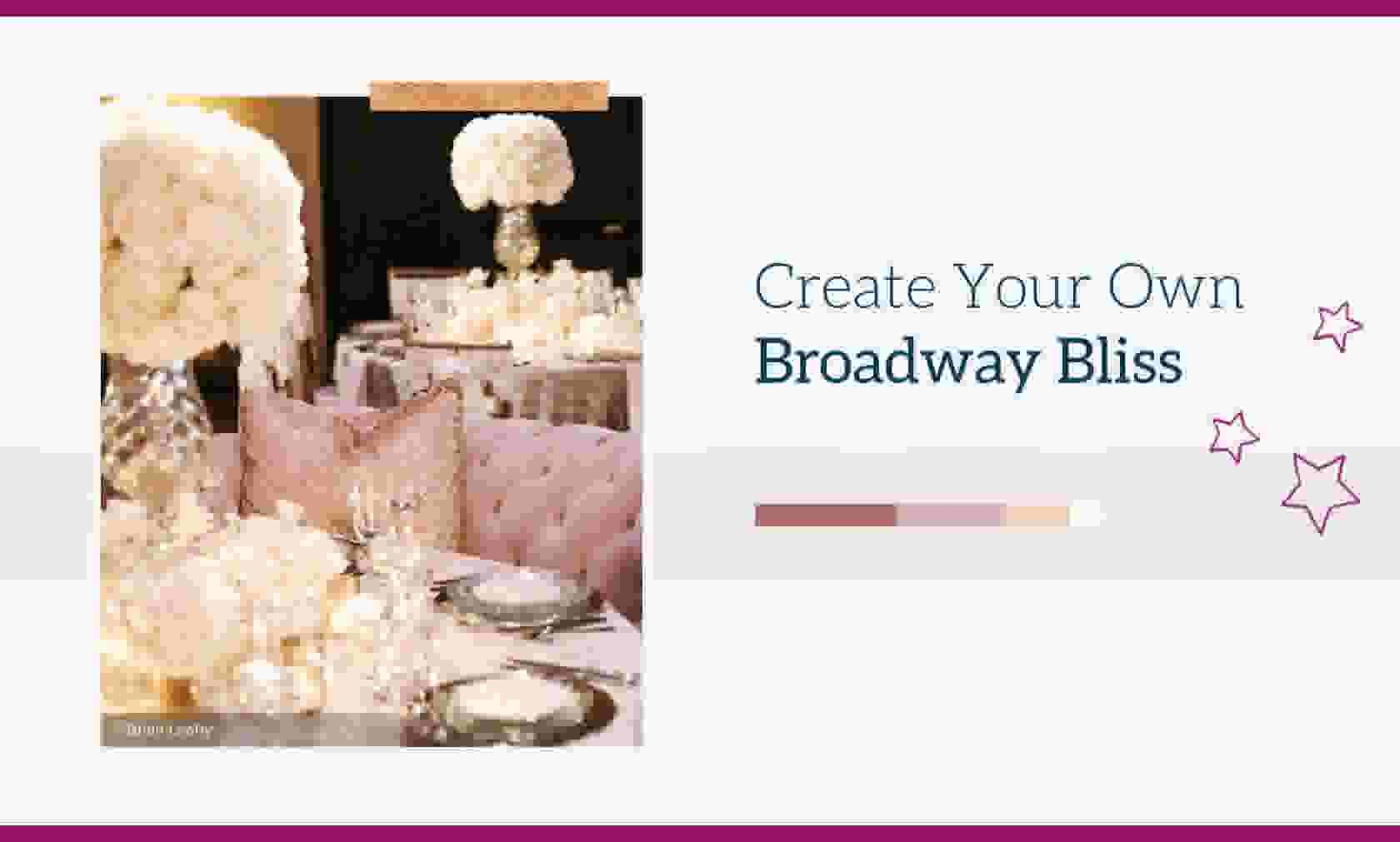 Create Your Own Broadway Bliss