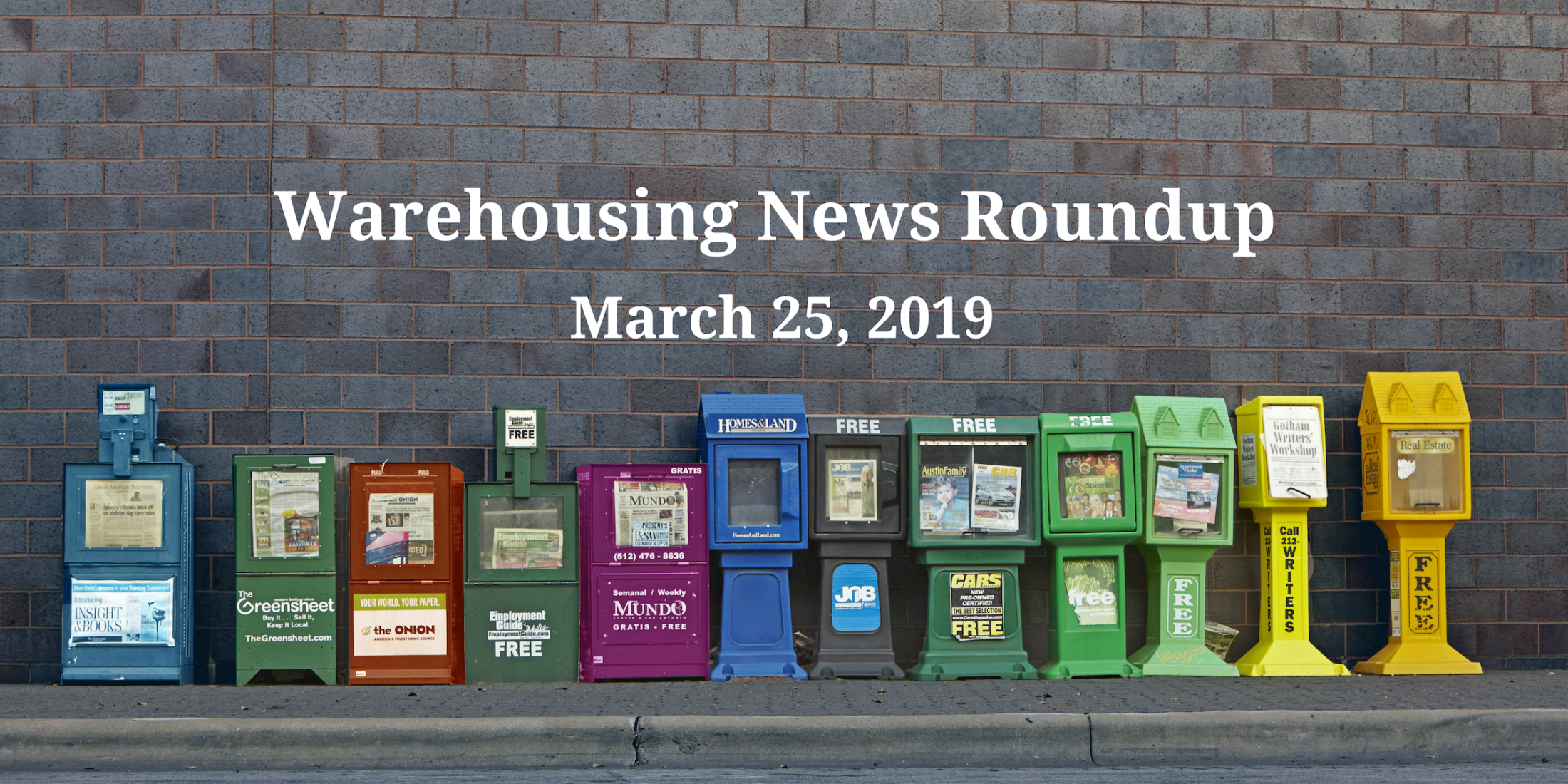 Warehousing News Roundup: March 25, 2019