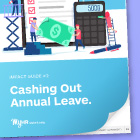 FREE IMPACT GUIDE: Cashing out annual leave