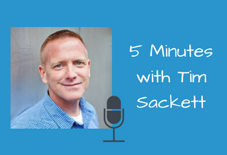 5 minutes with tim sackett