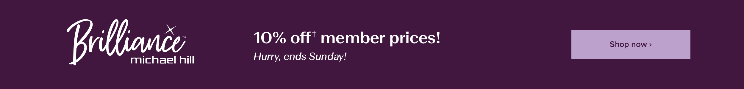 10% off Member Price with Michael Hill Brilliance