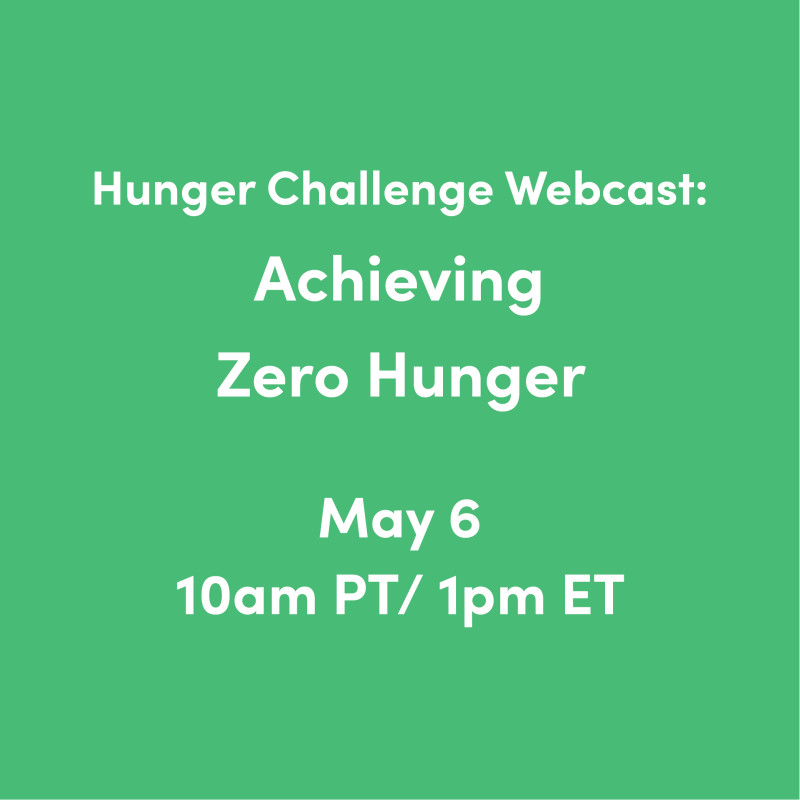 Mark your calendars for our third and final webcast of the year: Why Achieving Zero Hunger is Important Now More Important Than Ever! May 6, 2020, 1pm EST.