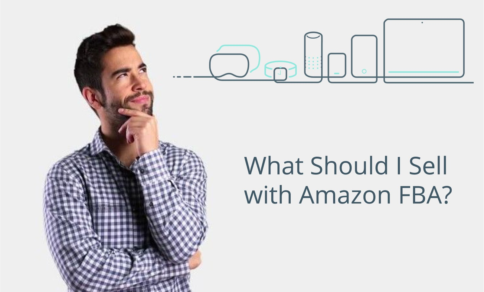 Amazon FBA Explained What to Sell on Amazon