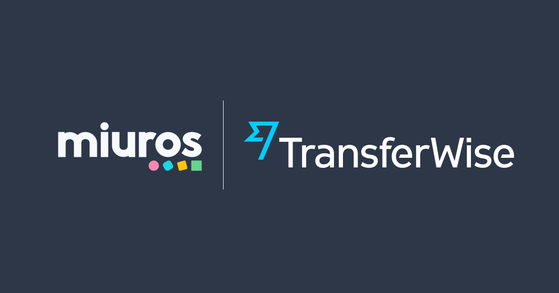 TransferWise and Miuros Deal in the Currency of Customer Experience