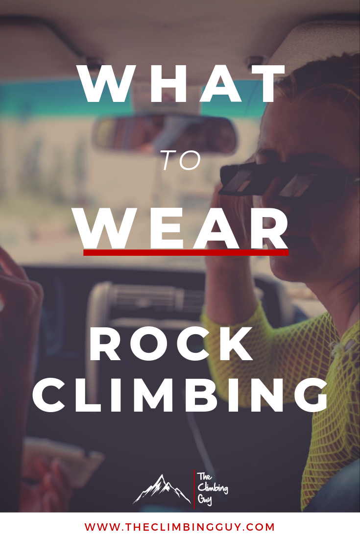 What To Wear Rock Climbing