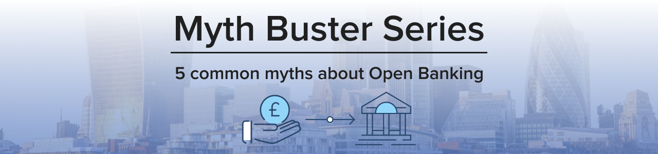 5 common myths about Open Banking