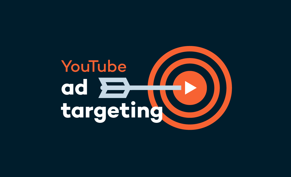 YouTube ad targeting: Hit the target the first time