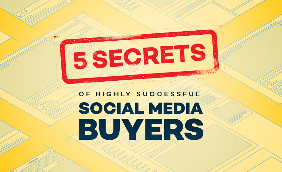 [Guide] 5 secrets of highly successful social media buyers