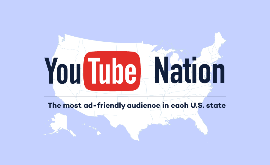 YouTube Nation — The most ad-friendly audience in each U.S. State