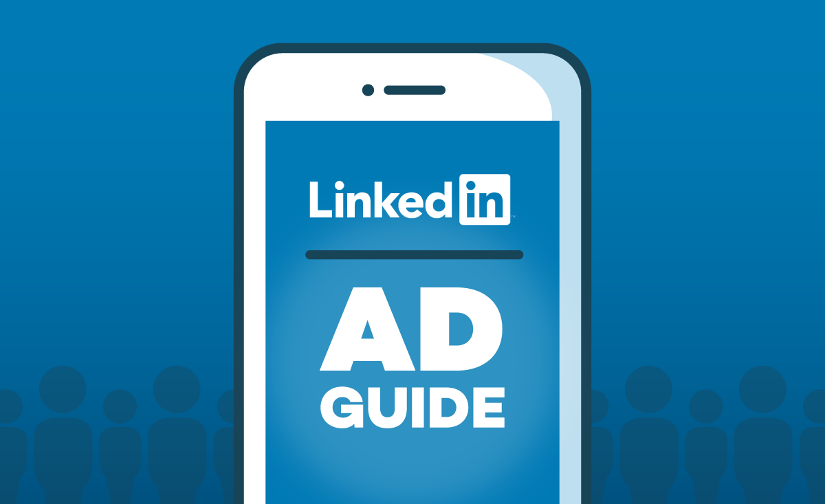 LinkedIn Ads: a complete guide for success