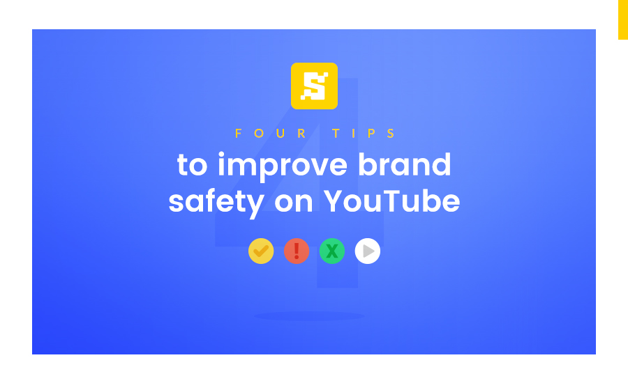 Four tips to improve brand safety on YouTube