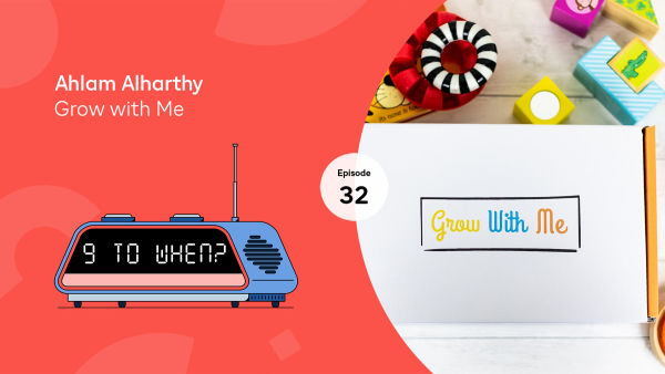 Podcast 32: How to launch a subscription box business in three months | Ahlam Alharthy, Grow with Me