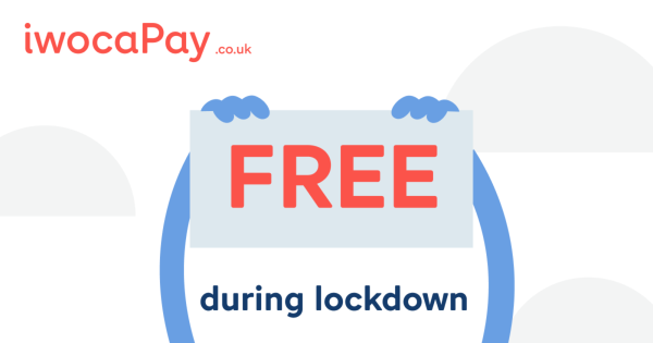 We've made iwocaPay free for small businesses during lockdown