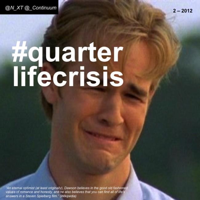 NXT #quarterlifecrisis