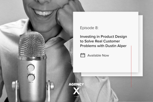 Investing in Product Design to Solve Real Customer Problems with Dustin Alper