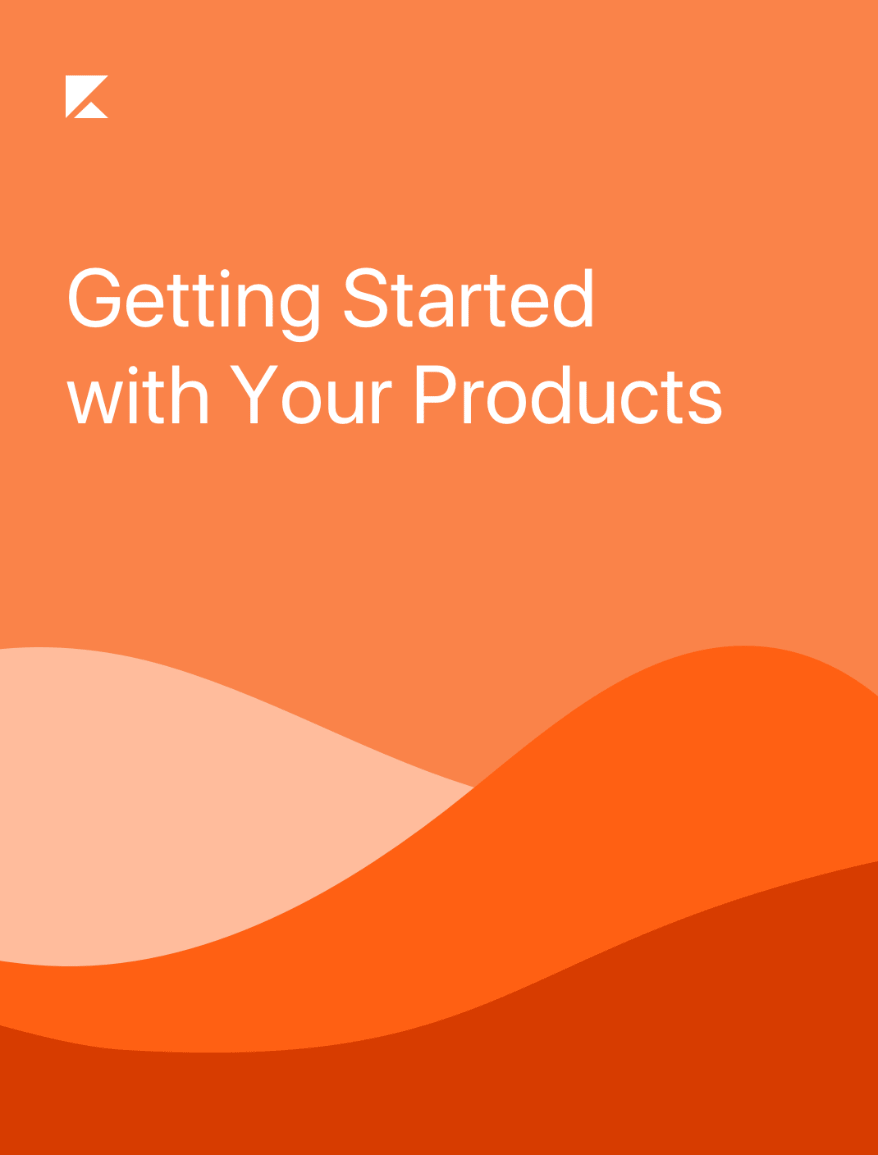 Getting Started with Your Products