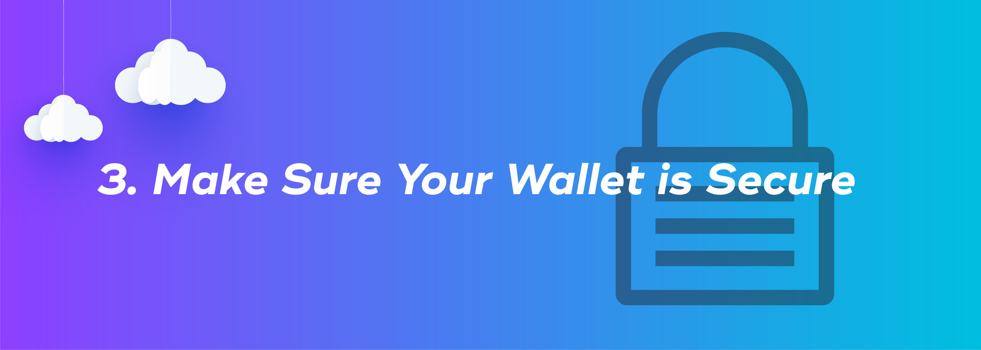 3. Make Sure Your Wallet is Secure