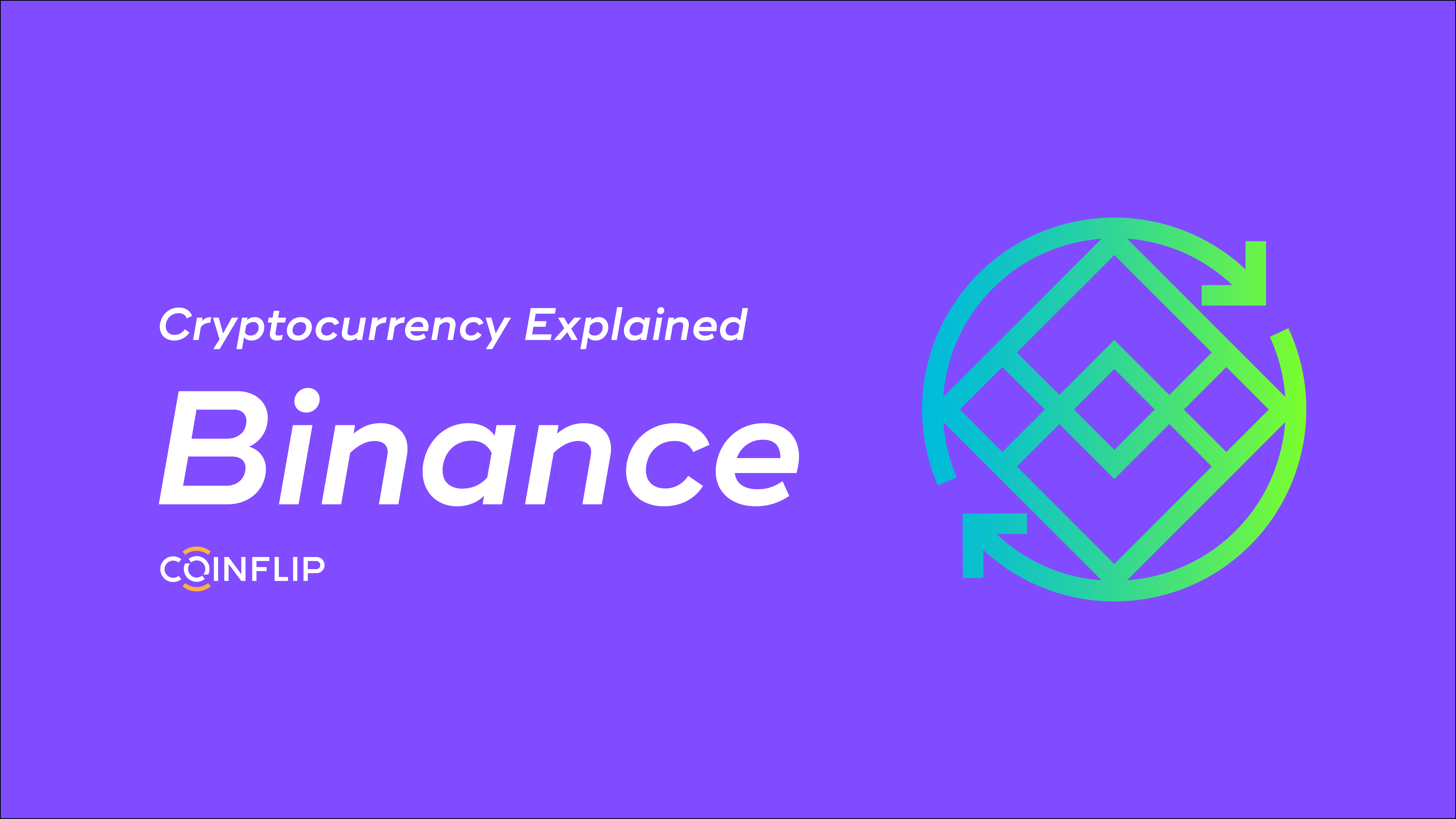 Cover Image for What is Binance? How Can You Buy It? CoinFlip Explains