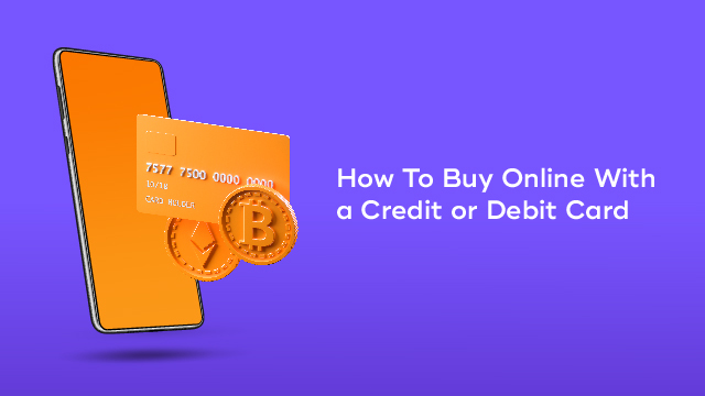 Cover Image for How To Buy Bitcoin Online With a Credit or Debit Card