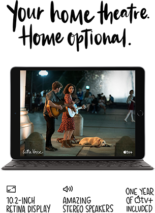 Enjoy Apple TV+ with iPad's 10.2-inch Retina Display and stereo system.