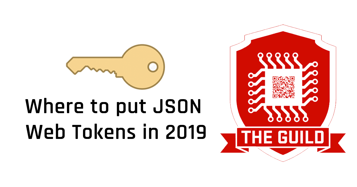 Where to put JSON Web Tokens in 2019 - The Guild