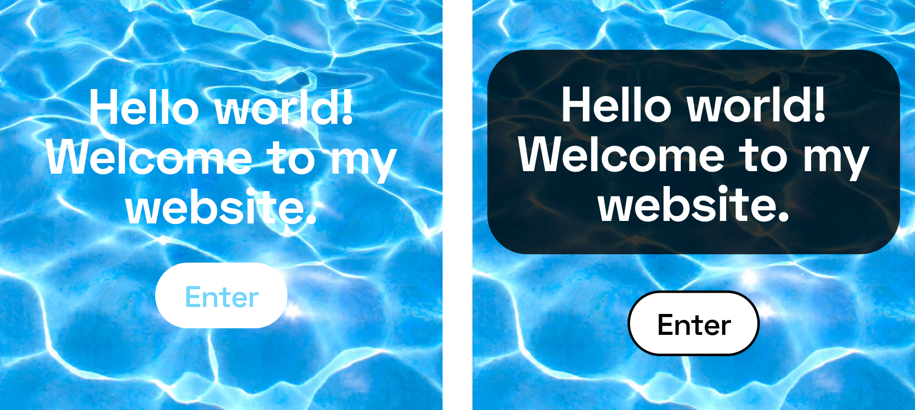 Two square images of a water background with white text, one with low contrast one with high contrast