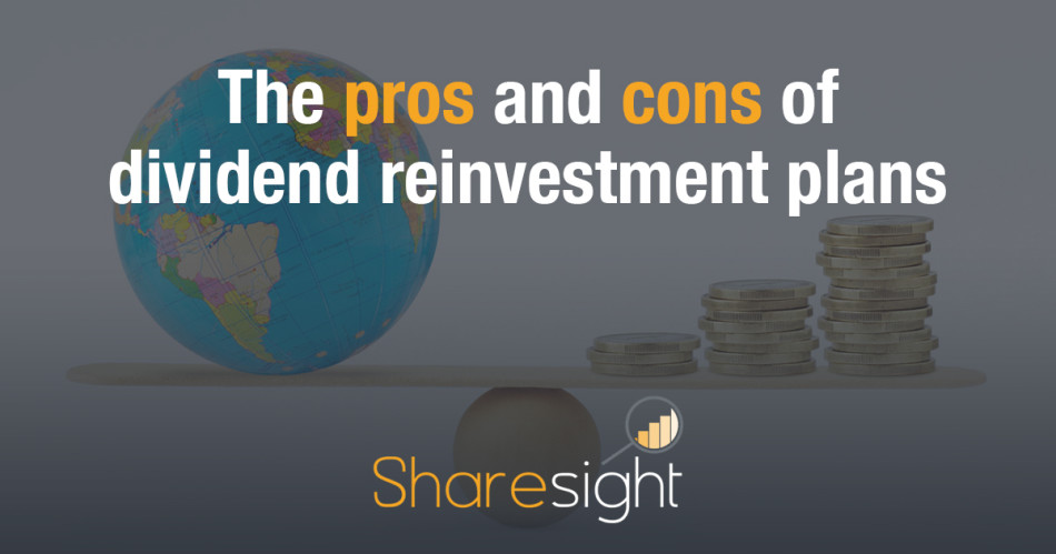 Featured - the pros and cons of dividend reinvestment plans