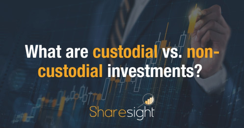 What are custodial vs. non-custodial investments